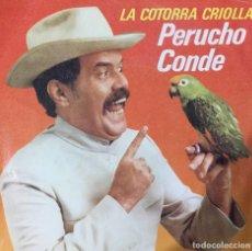 Disques de vinyle: PERUCHO CONDE - LA COTORRA CRIOLLA. Lote 224288305