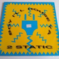 Discos de vinil: 2 STATIC - BOY, I'LL HOUSE YA. Lote 224351491