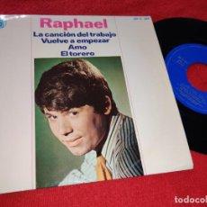 Discos de vinilo: RAPHAEL LA CANCION DEL TRABAJO/AMO/EL TORERO/VUELVE A EMPEZAR EP 1966 HISPAVOX. Lote 293861973
