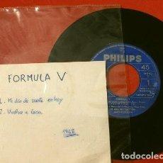Discos de vinilo: FORMULA V (SINGLE 1969) (DISCO MUY RARO) MI DIA DE SUERTE ES HOY - VUELVE A CASA -PHILIPS 360 151 PF. Lote 224371071