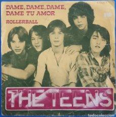 Discos de vinilo: SINGLE / THE TEENS / DAME, DAME, DAME, DAME TU AMOR - ROLLERBALL / ARIOLA 100.345-A / 1979. Lote 224371587