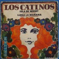 Discos de vinilo: SINGLE / LOS CATINOS / ISLA DE WIGHT - LLEGA LA MAÑANA / BELTER 07.703 / 1970. Lote 224373085