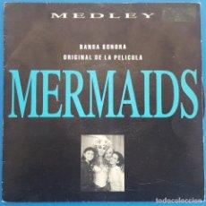 Discos de vinilo: SINGLE / BANDA SONORA ORIGINAL DE LA PELICULA MERMAIDS / MEDLEY - CHER - LESLIE GORE - FRANKIE VALLI. Lote 224382940