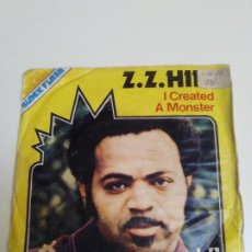 Discos de vinilo: Z.Z. HILL I CREATED A MONSTER / STEPPIN IN THE SHOES OF A FOOL ( 1975 UNITED ARTISTS ESPAÑA ). Lote 224398931