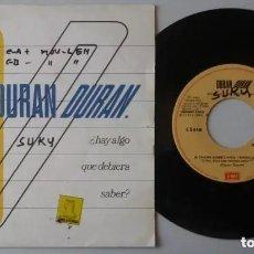 Discos de vinil: DURAN DURAN / ¿HAY ALGO QUE DEBIERA SABER? / 7 INCH. Lote 224412732