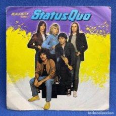 Discos de vinilo: SINGLE STATUS QUO - JEALOUSY - CELOS - ESPAÑA - AÑO 1982. Lote 224421505