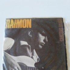 Discos de vinilo: RAIMON CANÇONS D'AMOR EN TU ESTIMA EL MON + 3 ( 1965 EDIGSA ESPAÑA ). Lote 224429166