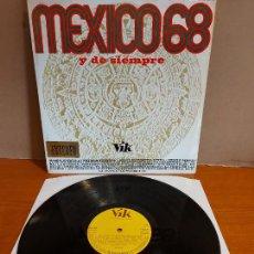 Discos de vinilo: LOS OVNI / MEXICO 68 Y DE SIEMPRE / LP - VIK-1968 / MBC. ***/***. Lote 224455855