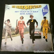 Discos de vinilo: LES IRRESISTIBLES (SINGLE ED. FRANCESA 1968) MY YEAR IS A DAY - SHE AND I. Lote 224456568