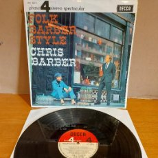 Discos de vinilo: CHRIS BARBER AND HIS JAZZ BAND / FOLK BARBER STYLE / LP-DECCA 4 FASES-1966 / MBC. ***/***. Lote 224457016
