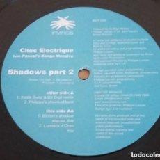 Discos de vinilo: CHOC ELECTRIQUE FEAT. PASCAL'S BONGO MASSIVE / SHADOWS (PART 2) / MAXI-SINGLE 12 INCH. Lote 224466978