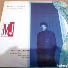 Discos de vinilo: MICHAEL JEFFRIES WITH KARYN WHITE / NOT THRU BEING WITH YOU / MAXI-SINGLE 12 INCH. Lote 224473092