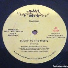 Discos de vinilo: MANTUS / SLIDIN' TO THE MUSIC (ED. USA) / MAXI-SINGLE 12 INCH. Lote 224474190