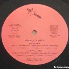 Discos de vinilo: AVIADOR DRO / HIMNO AÉREO / MAXI-SINGLE 12 INCH. Lote 224488572