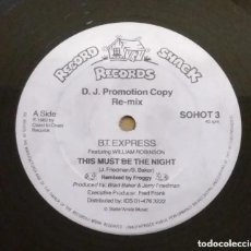 Discos de vinilo: B.T. EXPRESS FEATURING WILLIAM ROBINSON / THIS MUST BE THE NIGHT (RE-MIX) / MAXI-SINGLE 12 INCH. Lote 224491121