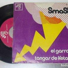 Discos de vinilo: SMASH - -EL GARROTIN / TANGOS DE KETAMA--- AÑO 1971 ----( UNICO )----( VINILO VG+ FUNDA VG+). Lote 181635645