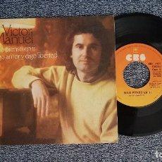 Discos de vinilo: VICTOR MANUEL - SOLO PIENSO EN TI / DIGO AMOR Y DIGO LIBERTAD. AÑO 1.982. EDITADO POR CBS. Lote 224530406