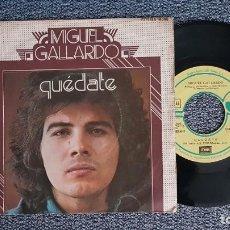 Discos de vinilo: MIGUEL GALLARDO - QUÉDATE / DIME AMIGO. EDITADO POR EMI. AÑO 1.974. Lote 224530538