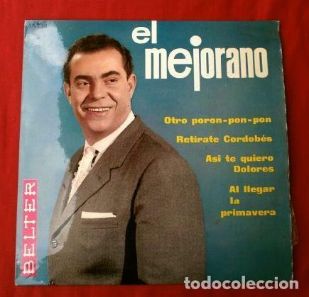 EL MEJORANO (EP 1966) OTRO POROM PON PON - RETIRATE CORDOBES - ASI TE QUIERO DOLORES - AL LLEGAR LA (Música - Discos de Vinilo - EPs - Flamenco, Canción española y Cuplé)