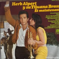 Discos de vinilo: HERB ALPERT Y SU TIJUANA BRASS: ET MAINTENANT. Lote 224589225
