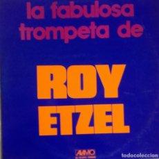 Discos de vinilo: ROY ETZEL: LA FABULOSA TROMPETA DE ROY ETZEL. Lote 224589351