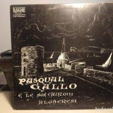Discos de vinilo: LP PASQUAL GALLO E LE SUE CANZONI ALGHERESI ( ALGUER). Lote 224609361