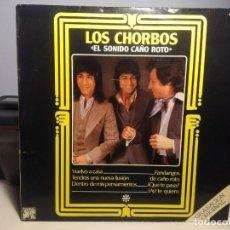 Discos de vinilo: LP LOS CHORBOS : EL SONIDO CAÑO ROTO ( RUMBAS ROCK, PRODUCCION JOHNNY GALBAO ). Lote 224609851