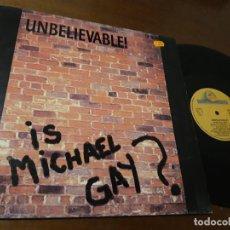 Discos de vinilo: UNBELIEVABLE – IS MICHAEL GAY? - MAXI-ESPAÑA-1992-. Lote 224630686