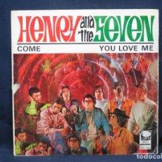 Discos de vinilo: HENRY AND THE SEVEN - COME / YOU LOVE ME - SINGLE. Lote 224640462