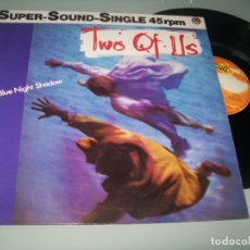 Discos de vinilo: TWO OF US - BLUE NIGHT SHADOW .. MAXISINGLE DE - MAX MUSIC - 1985 - ESPAÑOL. Lote 224789002