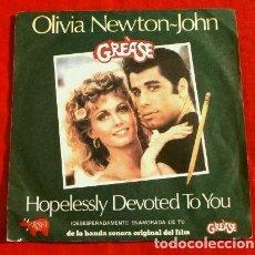 Discos de vinilo: GREASE (SINGLE BSO 1978) OLIVIA NEWTON JOHN - HOPELESSLY DEVOTED TO YOU (DESESPERADAMENTE ENAMORADA). Lote 224798913