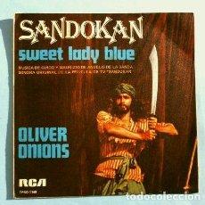 Discos de vinilo: SANDOKAN (SINGLE BSO 1976) OLIVER ONIONS - SANDOKAN - SWEET LADY BLUE (BUEN ESTADO). Lote 224799626