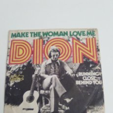 Discos de vinil: DION MAKE THE WOMAN LOVE ME / RUNNING CLOSE BEHIND YOU ( 1975 PHIL SPECTOR GERMANY ). Lote 224823107