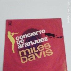 Discos de vinilo: MILES DAVIS CONCIERTO DE ARANJUEZ ( 1966 CBS ESPAÑA ) GIL EVANS JOAQUIN RODRIGO. Lote 224828037