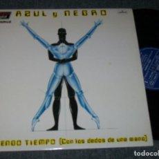 Discos de vinilo: AZUL Y NEGRO – NO TENGO TIEMPO (CON LOS DEDOS DE UNA MANO) ...MAXISINGLE DE 1983 - BUEN ESTADO. Lote 224912025