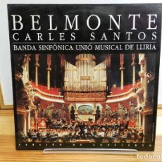 Discos de vinilo: DISCO VINILO LP. CARLES SANTOS - BELMONTE. BANDA SINFÓNICA UNIÓ MUSICAL DE LLIRIA.. Lote 224917443