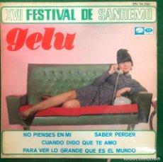 Discos de vinil: GELU. XVII FESTIVAL DE SANREMO / NO PIENSES EN MI / SABER PERDER....EP DE 1967 RF-4660 , BUEN ESTADO. Lote 224953720