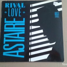 Discos de vinilo: ASTAIRE - RIVAL LOVE MAXI SINGLE 1989 EDICION ESPAÑOLA. Lote 224990656