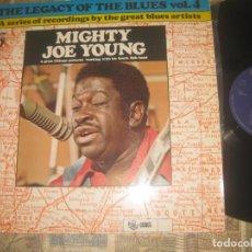Discos de vinilo: MIGHTY JOE YOUNG LEGACY OF THE BLUES VOL.4 (1978-DISCOPHON ) OG ESPAÑA SIN SEÑALES DE USO. Lote 225004868