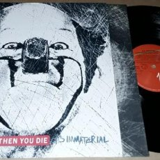 Discos de vinilo: LP - IT'S INMATERIAL - LIFE'S HARD AND THEN YOU DIE. Lote 225016380