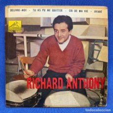 Discos de vinilo: EP RICHARD ANTHONY - DÉLIVRE MOI - ESPAÑA - AÑO 1962. Lote 225043200