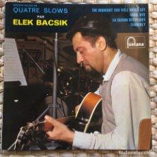 Discos de vinilo: ELEK BACSIK EP FONTANA EDIC FRANCIA RARO EP DE JAZZ. Lote 225102920