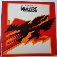 Dischi in vinile: LA CIUTAT CREMADA - BANDA SONORA - SPAIN LP 1976- VINILO EXC. ESTADO.. Lote 225117810