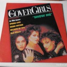 Discos de vinilo: THE COVER GIRLS – SHOW ME , ED AMERICANA 1987. Lote 225140750