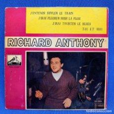Discos de vinilo: EP RICHARD ANTHONY - J'ENTENDS SIFFLER LE TRAIN - FRANCIA - AÑO 1962. Lote 225142120