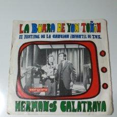 Discos de vinilo: HERMANOS CALATRAVA, II FESTIVAL DE LA CANCIÓN INFANTIL DE T.V.E. LA BURRA DE YON TOÑIN/DÍEZ PERRITOS. Lote 225161130