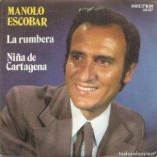 Dischi in vinile: MANOLO ESCOBAR - LA RUMBERA / NIÑA DE CARTAGENA (SINGLE ESPAÑOL, BELTER 1973). Lote 225172336