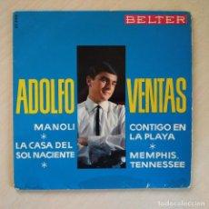 Discos de vinilo: ADOLFO VENTAS JR. - MANOLI / LA CASA DEL SOL NACIENTE / MEMPHIS TENESSEE / CONTIGO EN LA PLAYA 1965. Lote 225197310