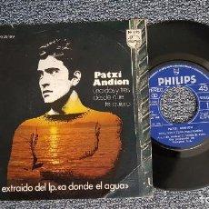 Discos de vinilo: PATXI ANDION - UNA DOS Y TRES / DESDE QUE TE QUIERO. EDITADO POR PHILIPS. AÑO 1.973. Lote 225212901