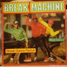 Discos de vinilo: BREAK MACHINE - BREAK DANCE PARTY - 1984. Lote 225213725